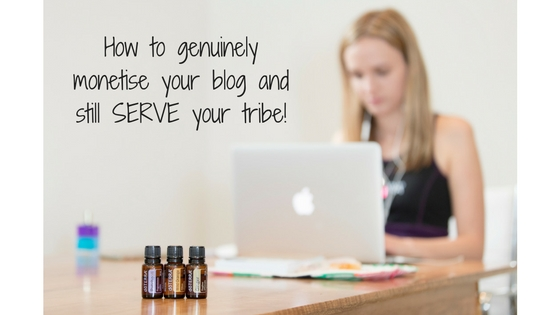 How to genuinely monetise your blog and still serve your tribe